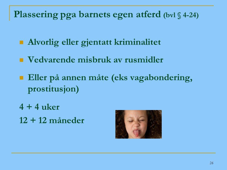 Plassering pga barnets egen atferd (bvl § 4-24)