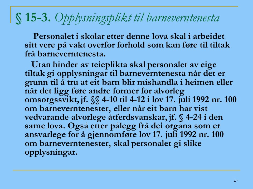 § 15-3. Opplysningsplikt til barneverntenesta