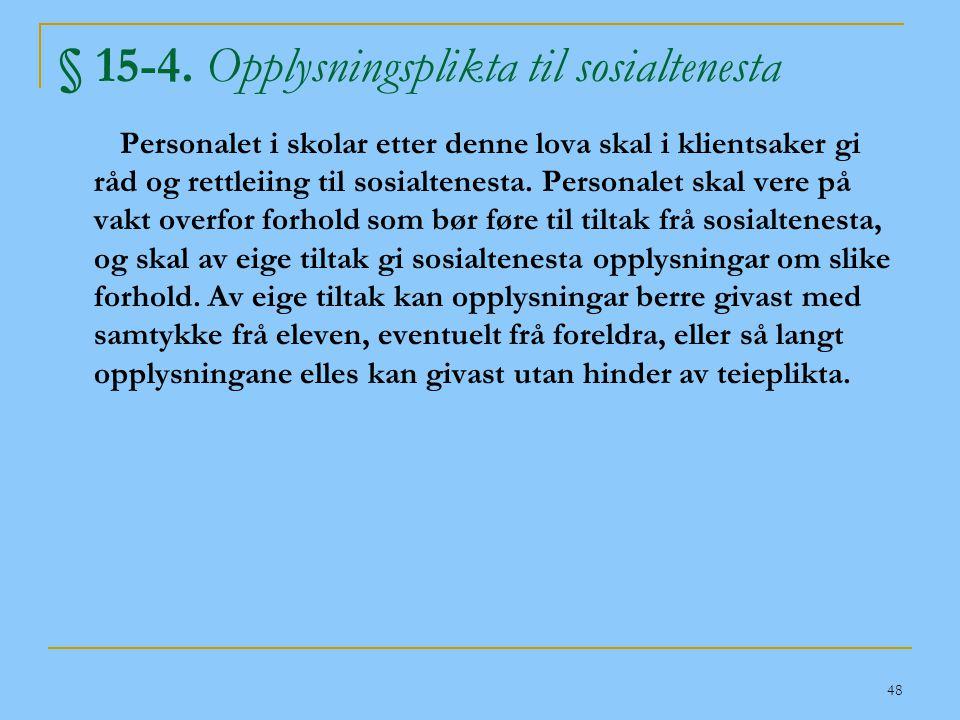 § 15-4. Opplysningsplikta til sosialtenesta