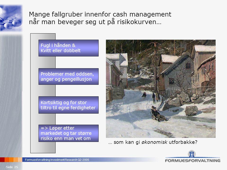 Mange fallgruber innenfor cash management når man beveger seg ut på risikokurven…