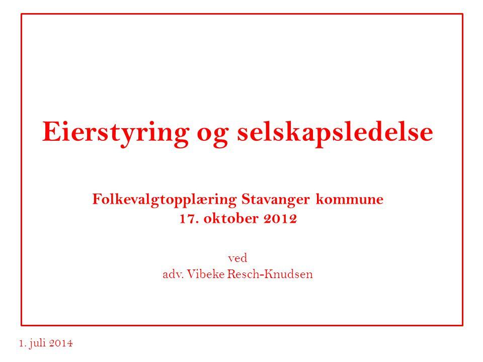 Eierstyring og selskapsledelse Folkevalgtopplæring Stavanger kommune 17.