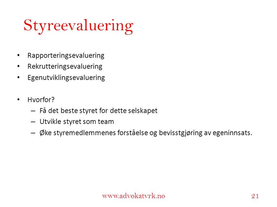 Styreevaluering Rapporteringsevaluering Rekrutteringsevaluering