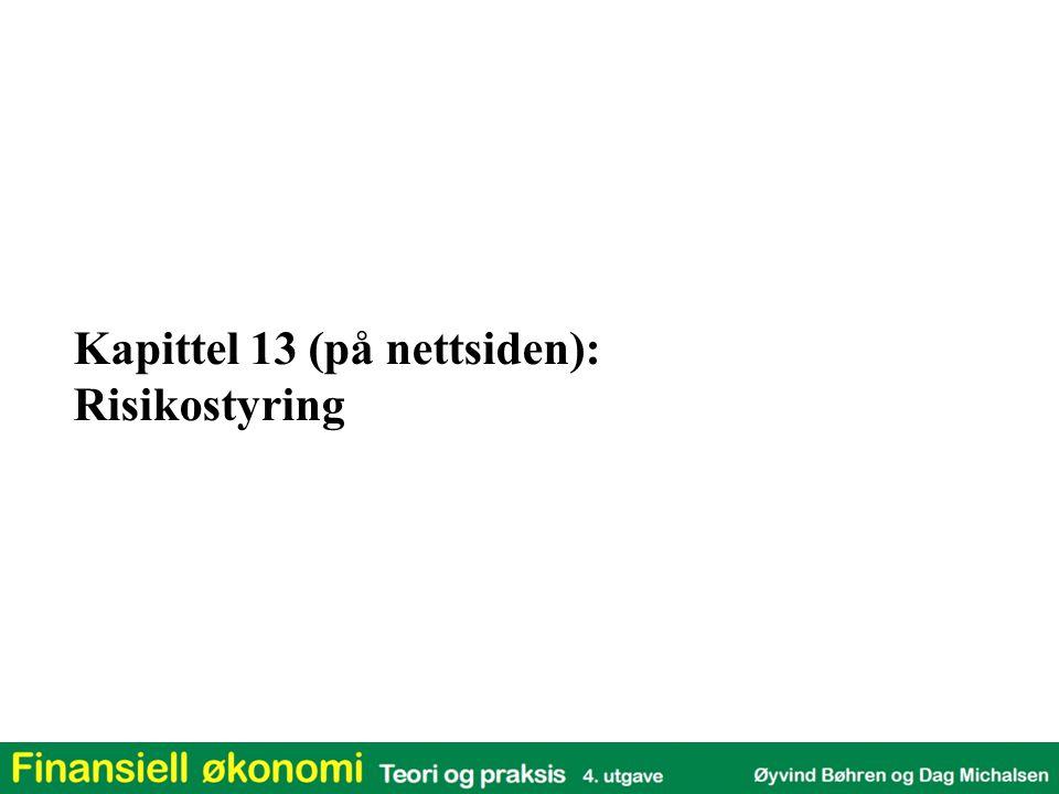 Kapittel 13 (på nettsiden): Risikostyring