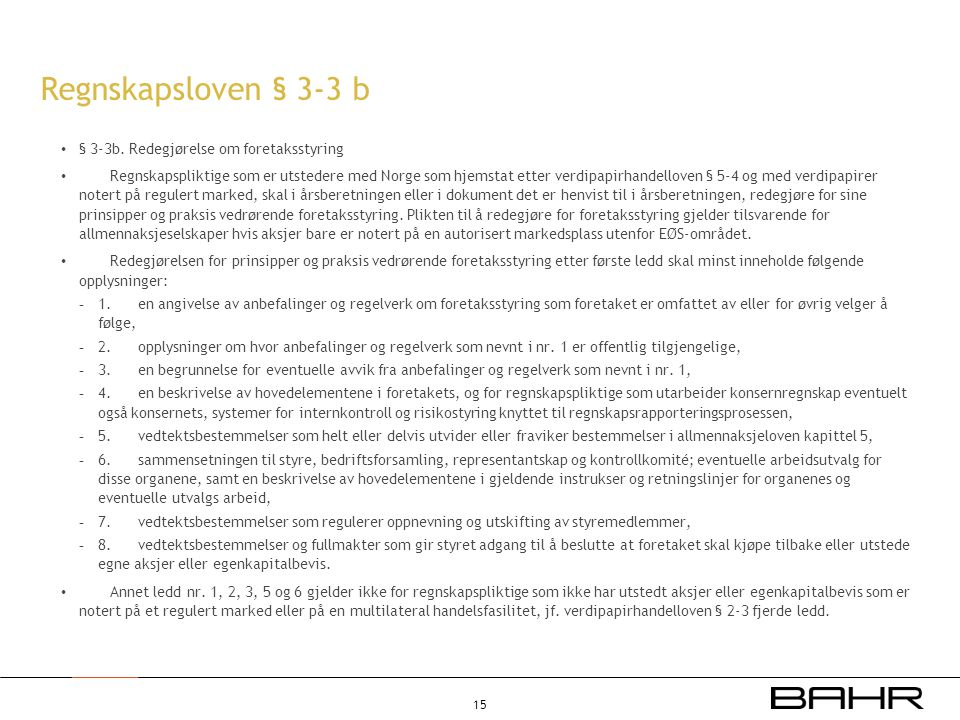 Regnskapsloven § 3-3 b § 3-3b. Redegjørelse om foretaksstyring