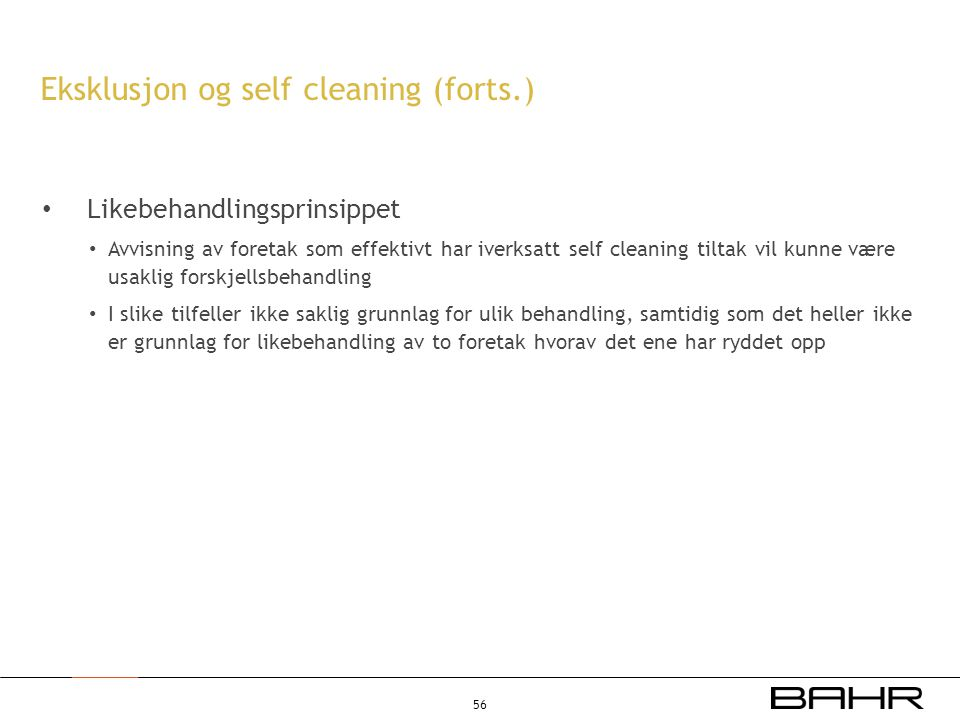 Eksklusjon og self cleaning (forts.)