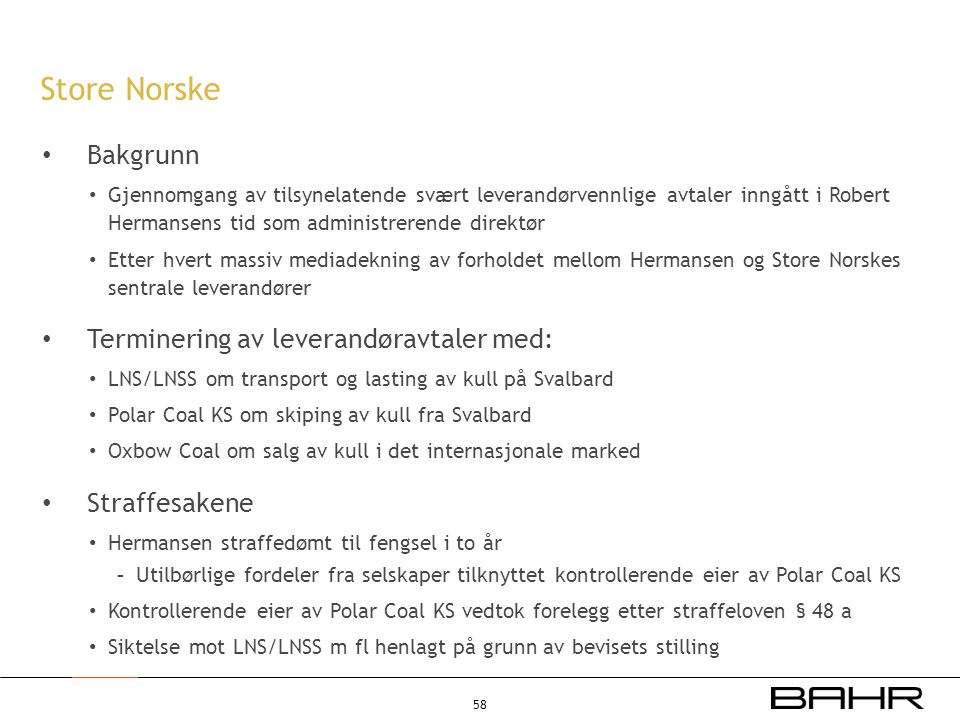 Store Norske Bakgrunn Terminering av leverandøravtaler med: