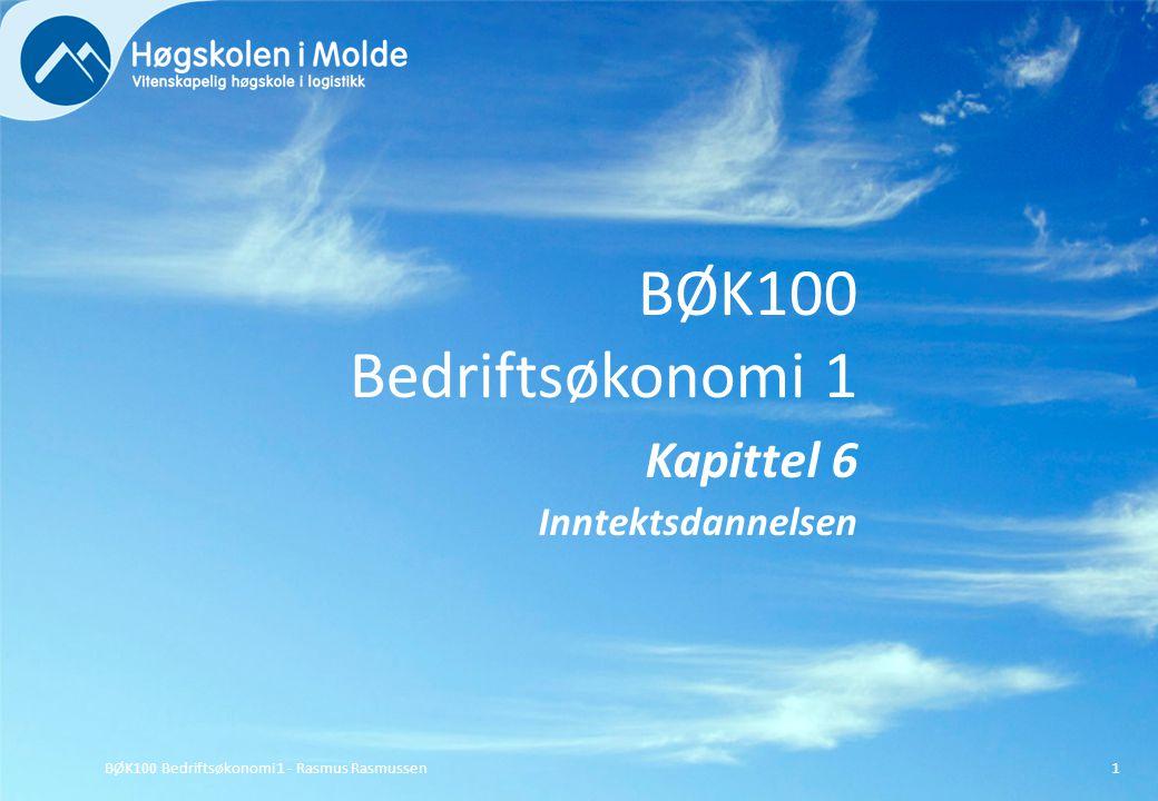 BØK100 Bedriftsøkonomi 1 Kapittel 6 Inntektsdannelsen