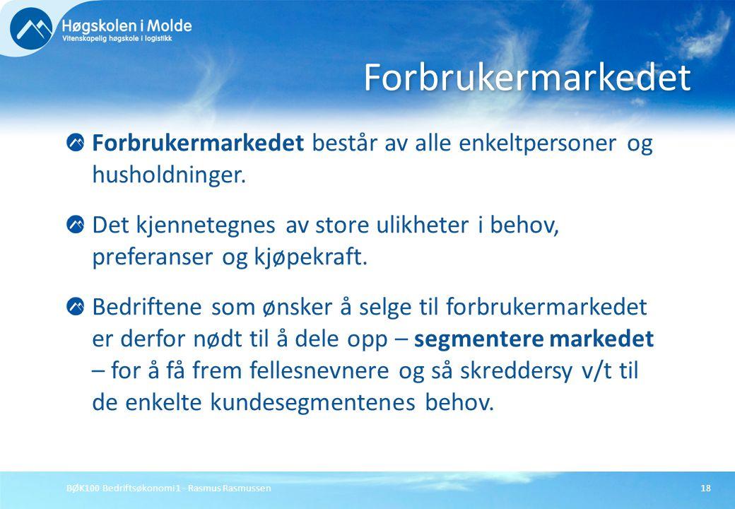 Forbrukermarkedet Forbrukermarkedet består av alle enkeltpersoner og husholdninger.