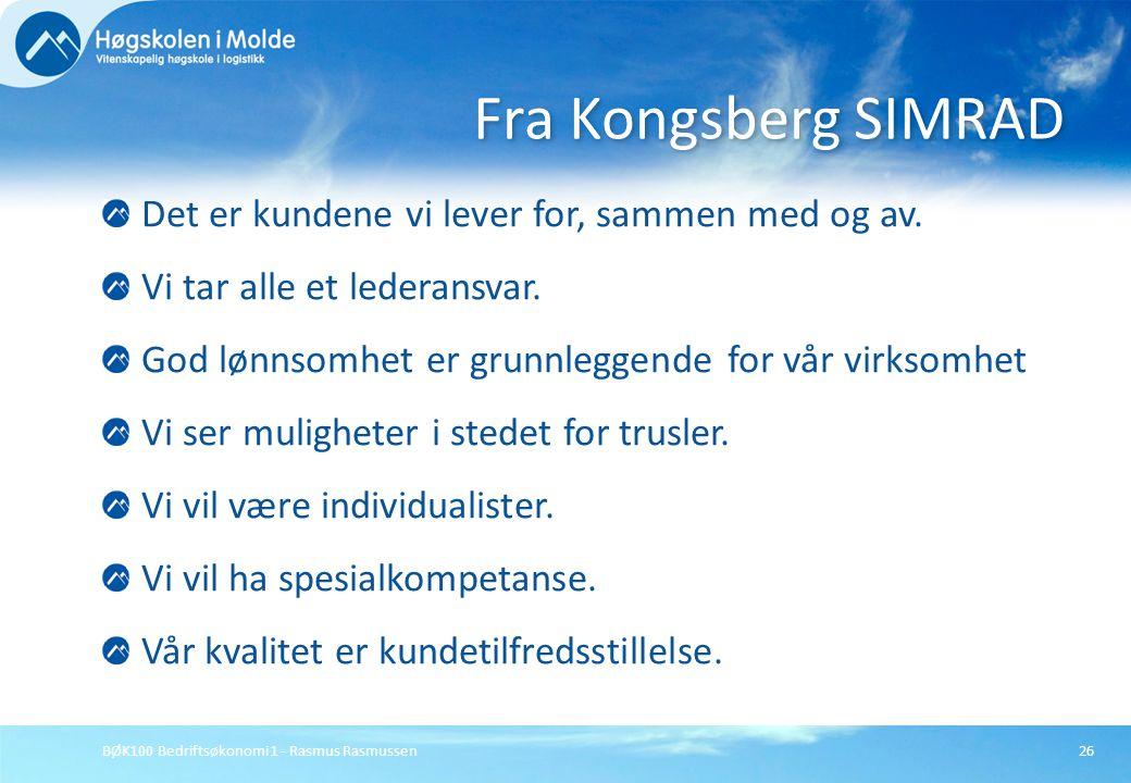 Fra Kongsberg SIMRAD Det er kundene vi lever for, sammen med og av.