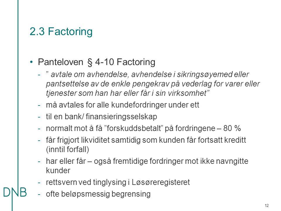 2.3 Factoring Panteloven § 4-10 Factoring