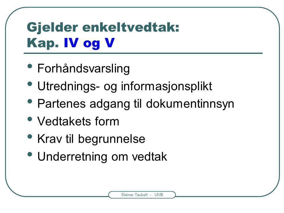 Gjelder enkeltvedtak: Kap. IV og V