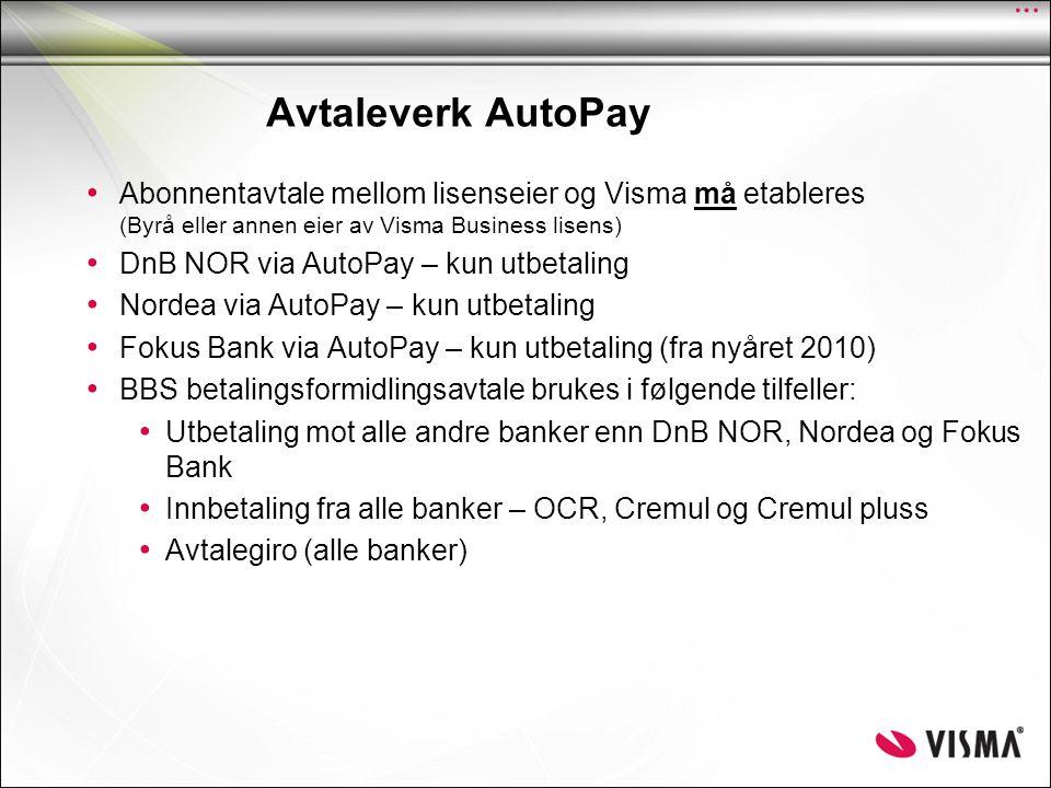 Avtaleverk AutoPay Abonnentavtale mellom lisenseier og Visma må etableres (Byrå eller annen eier av Visma Business lisens)