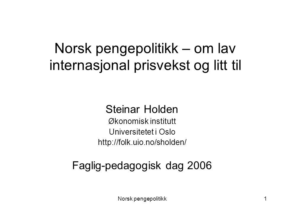 Norsk pengepolitikk – om lav internasjonal prisvekst og litt til