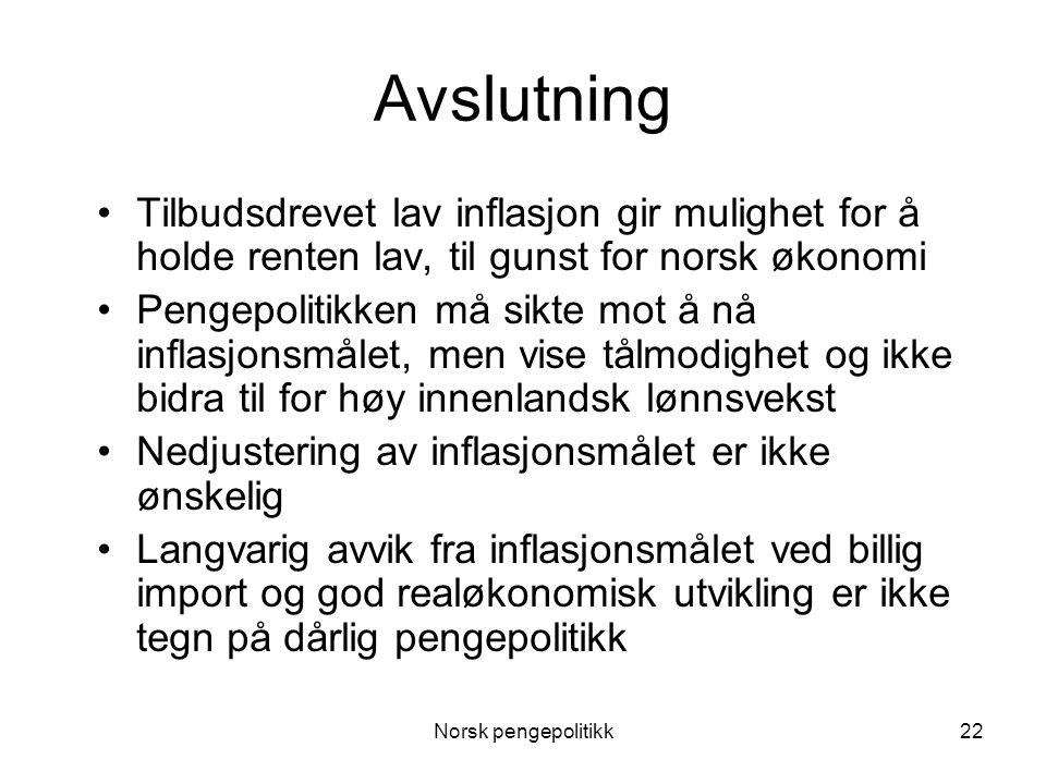 Avslutning Tilbudsdrevet lav inflasjon gir mulighet for å holde renten lav, til gunst for norsk økonomi.