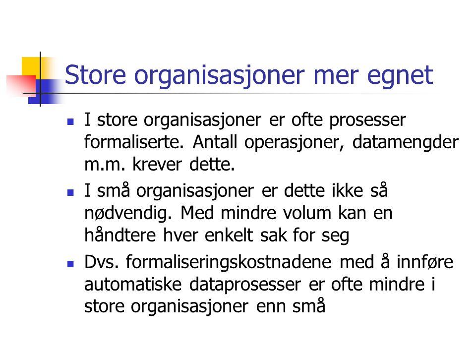 Store organisasjoner mer egnet