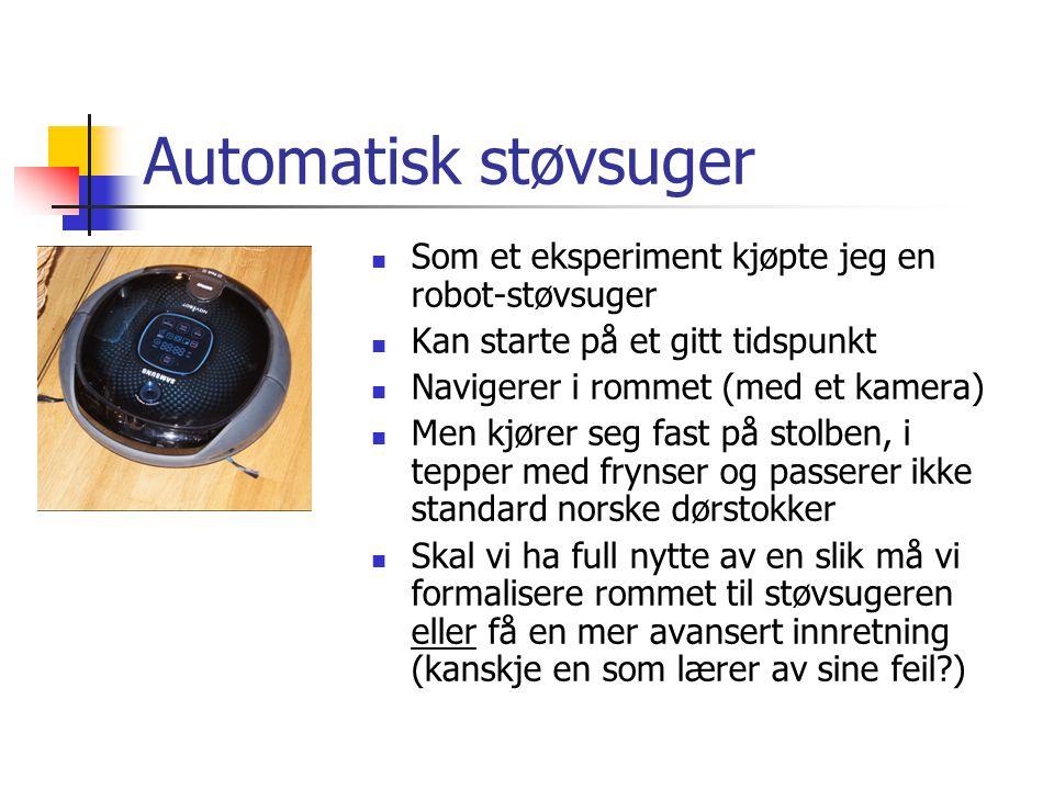 Automatisk støvsuger Som et eksperiment kjøpte jeg en robot-støvsuger