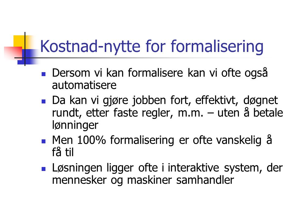 Kostnad-nytte for formalisering