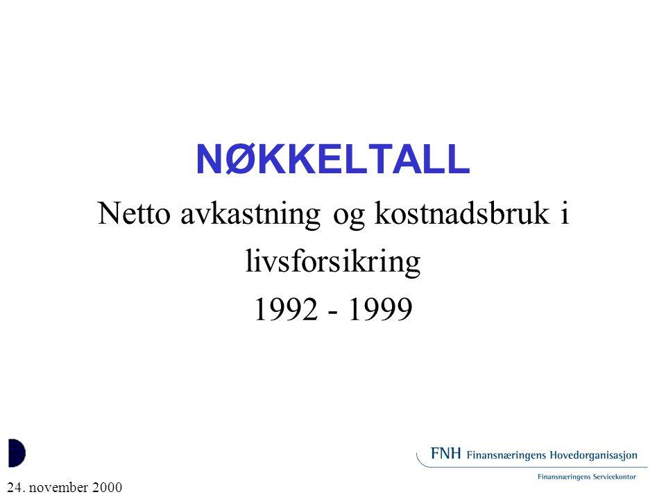 Netto avkastning og kostnadsbruk i livsforsikring 1992 - 1999