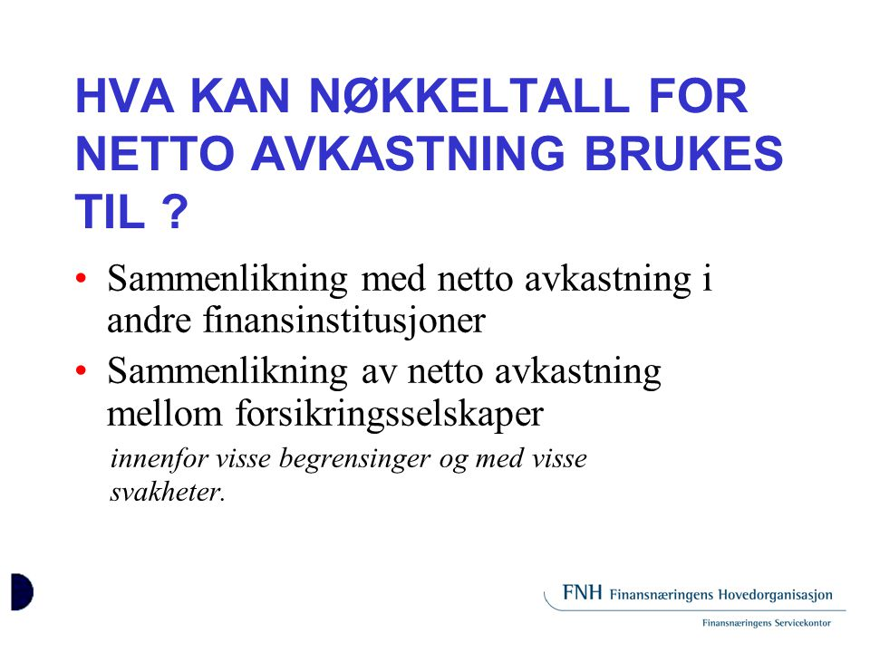HVA KAN NØKKELTALL FOR NETTO AVKASTNING BRUKES TIL
