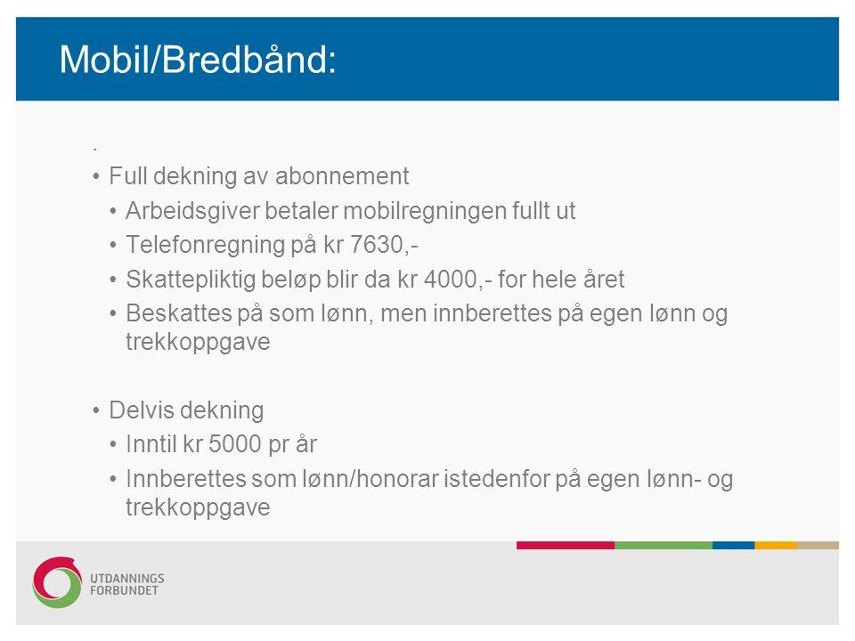 Mobil/Bredbånd: . Full dekning av abonnement