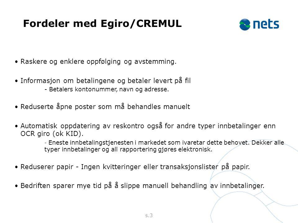 Fordeler med Egiro/CREMUL