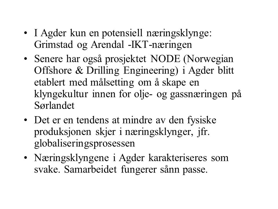 I Agder kun en potensiell næringsklynge: Grimstad og Arendal -IKT-næringen