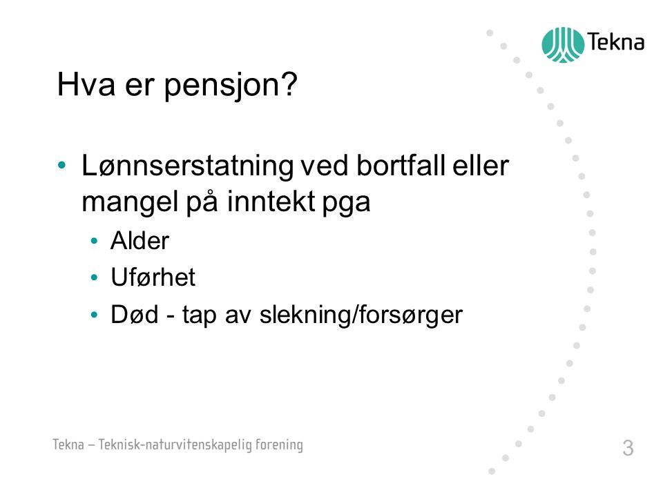 Hva er pensjon. Lønnserstatning ved bortfall eller mangel på inntekt pga.