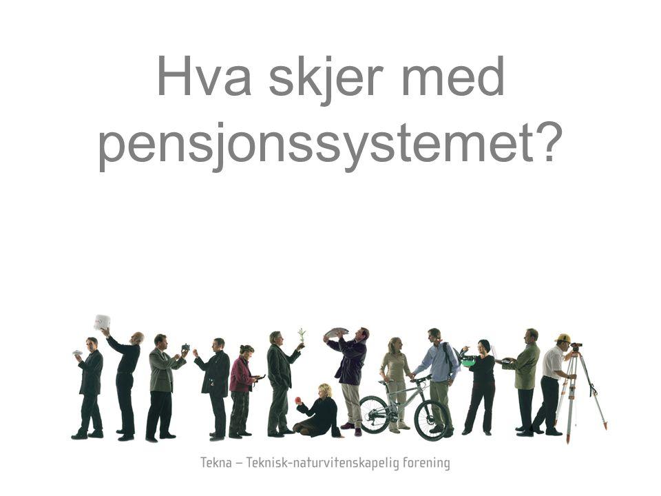Hva skjer med pensjonssystemet