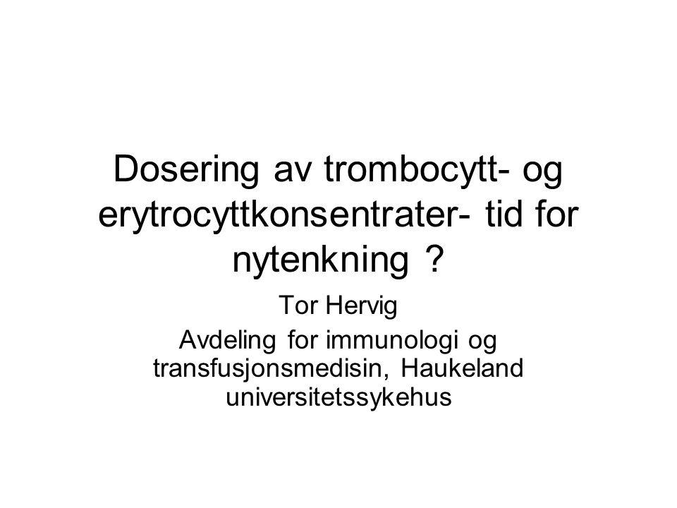 Dosering av trombocytt- og erytrocyttkonsentrater- tid for nytenkning