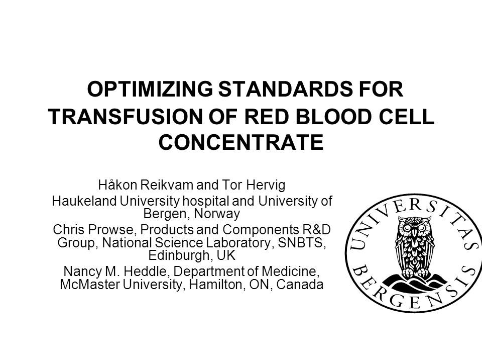 OPTIMIZING STANDARDS FOR TRANSFUSION OF RED BLOOD CELL CONCENTRATE