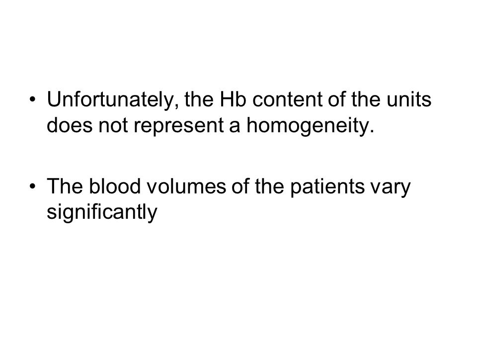 Unfortunately, the Hb content of the units does not represent a homogeneity.