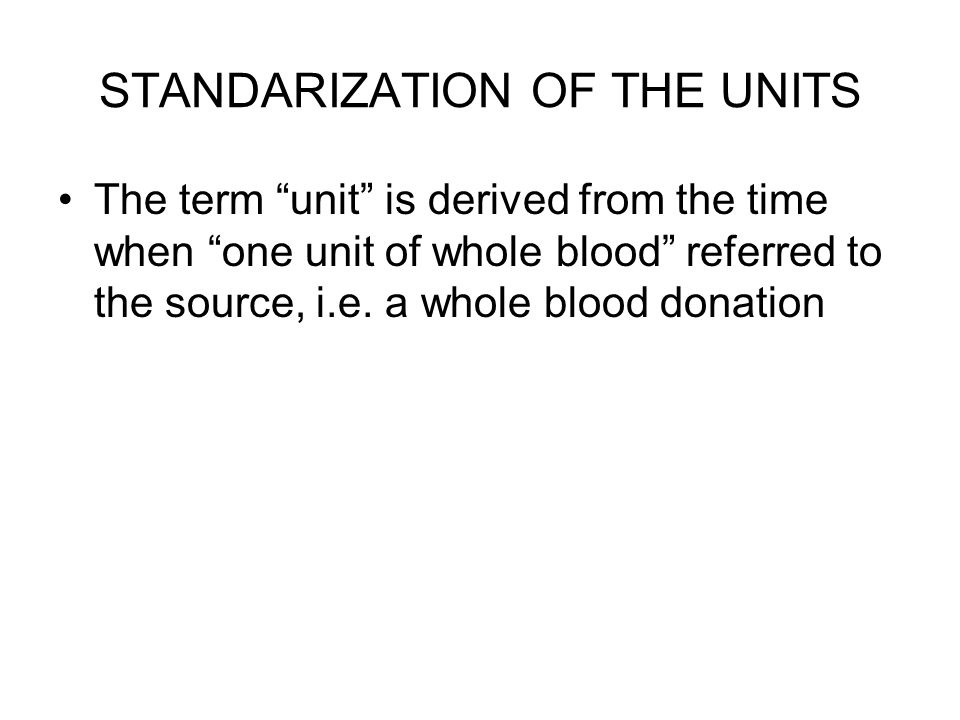 STANDARIZATION OF THE UNITS
