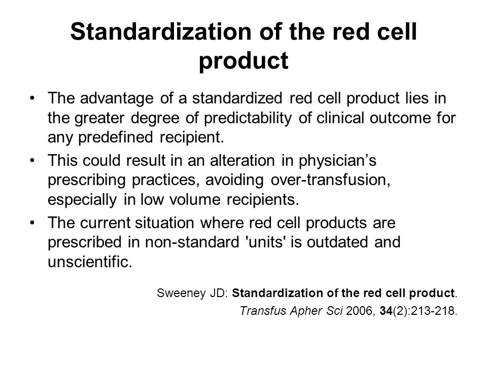 Standardization of the red cell product