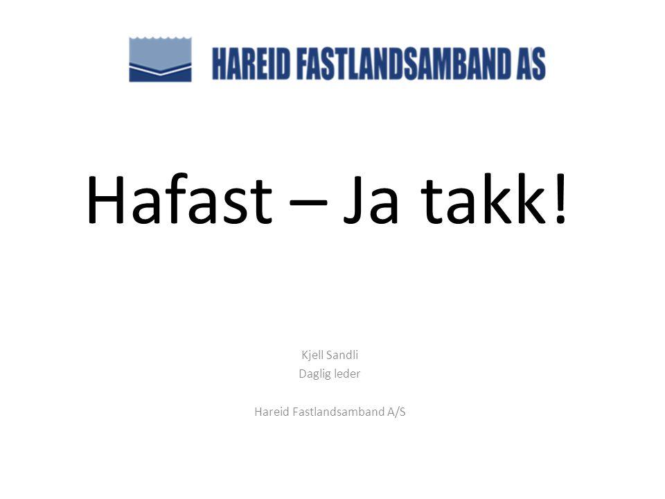 Kjell Sandli Daglig leder Hareid Fastlandsamband A/S