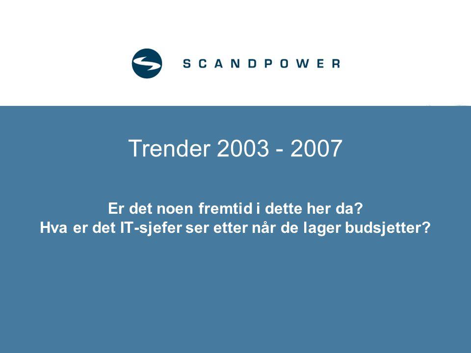 Trender 2003 - 2007 Er det noen fremtid i dette her da