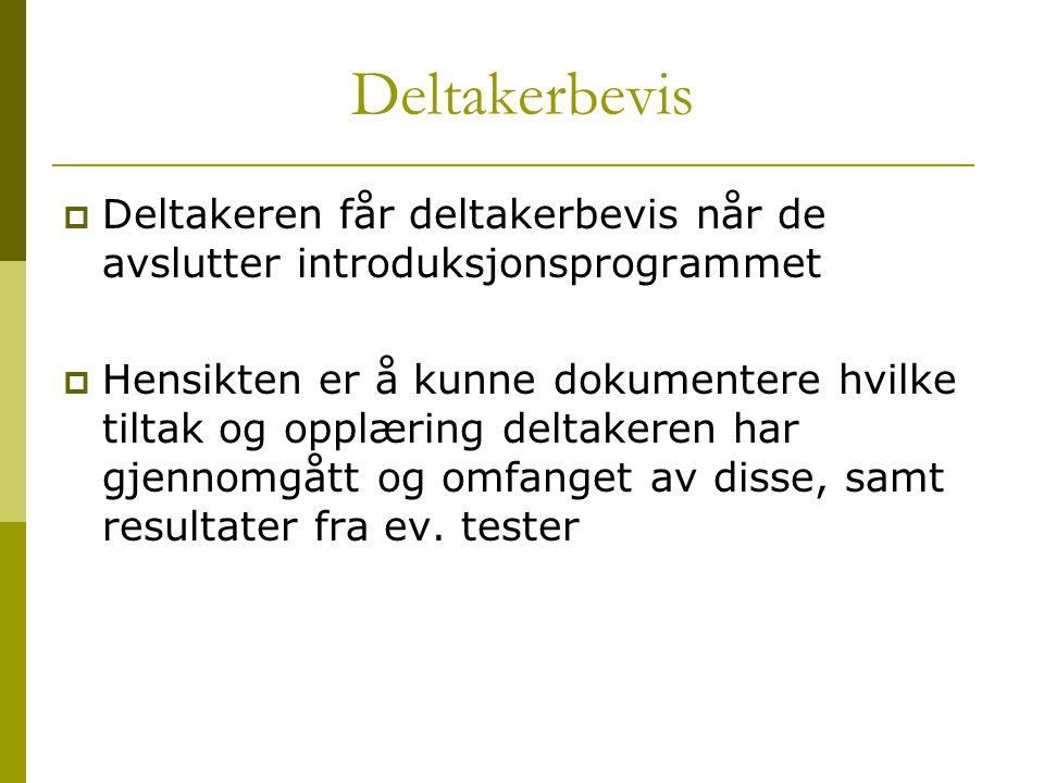 Deltakerbevis Deltakeren får deltakerbevis når de avslutter introduksjonsprogrammet.