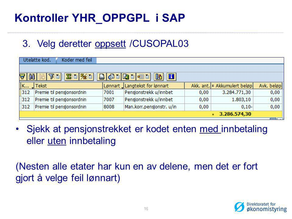 Kontroller YHR_OPPGPL i SAP