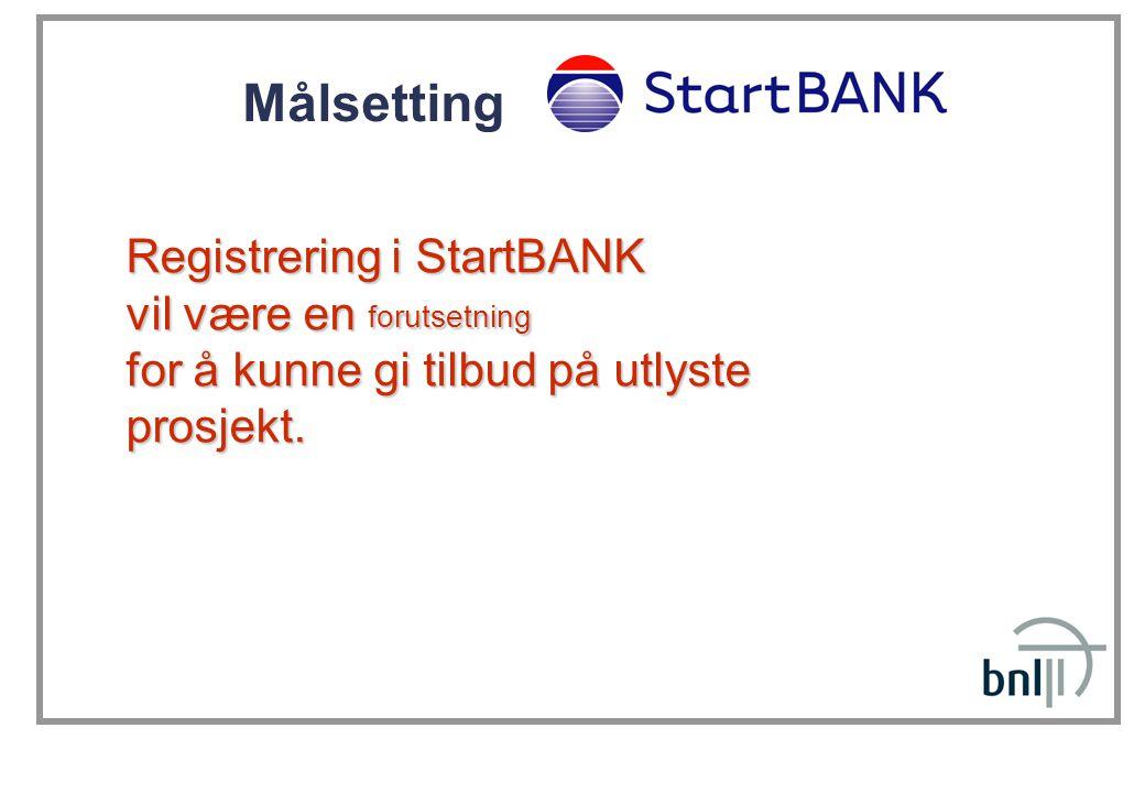 Målsetting Registrering i StartBANK vil være en forutsetning