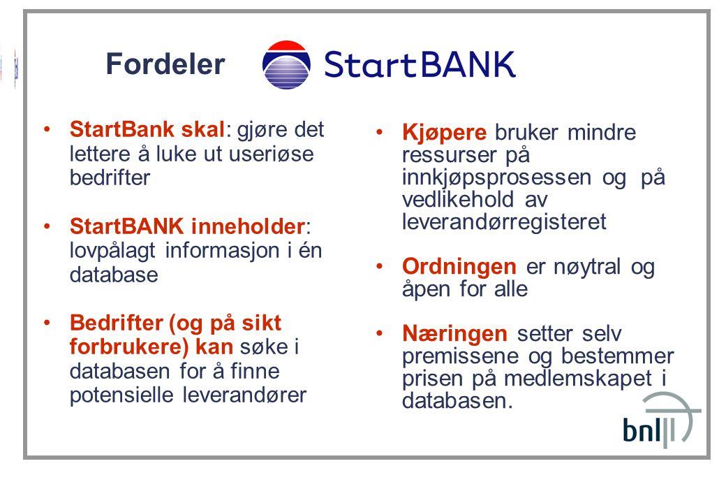 Fordeler StartBank skal: gjøre det lettere å luke ut useriøse bedrifter. StartBANK inneholder: lovpålagt informasjon i én database.