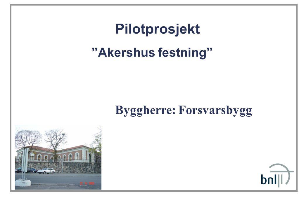 Pilotprosjekt Akershus festning Byggherre: Forsvarsbygg