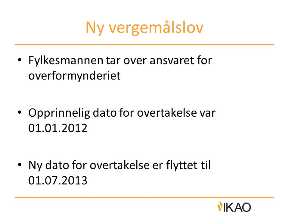 Ny vergemålslov Fylkesmannen tar over ansvaret for overformynderiet
