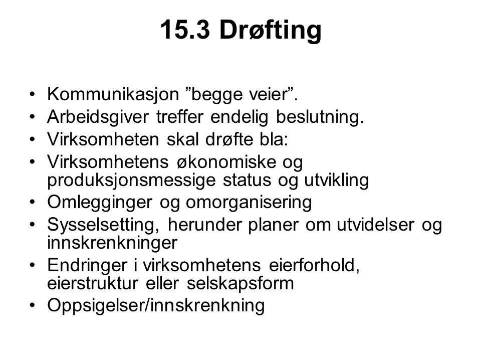 15.3 Drøfting Kommunikasjon begge veier .