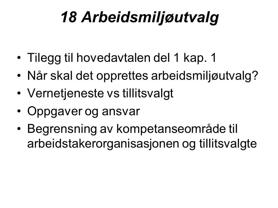 18 Arbeidsmiljøutvalg Tilegg til hovedavtalen del 1 kap. 1
