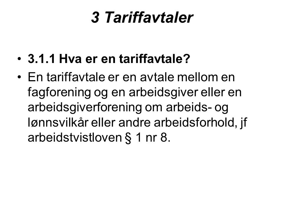 3 Tariffavtaler 3.1.1 Hva er en tariffavtale