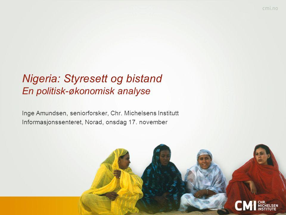 Nigeria: Styresett og bistand En politisk-økonomisk analyse