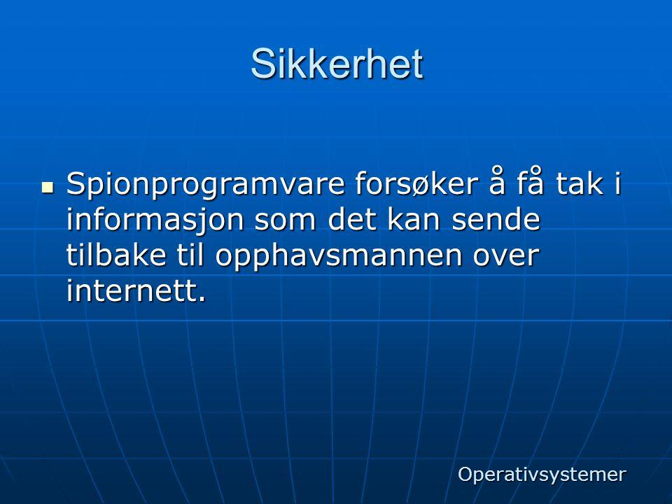 Sikkerhet Spionprogramvare forsøker å få tak i informasjon som det kan sende tilbake til opphavsmannen over internett.