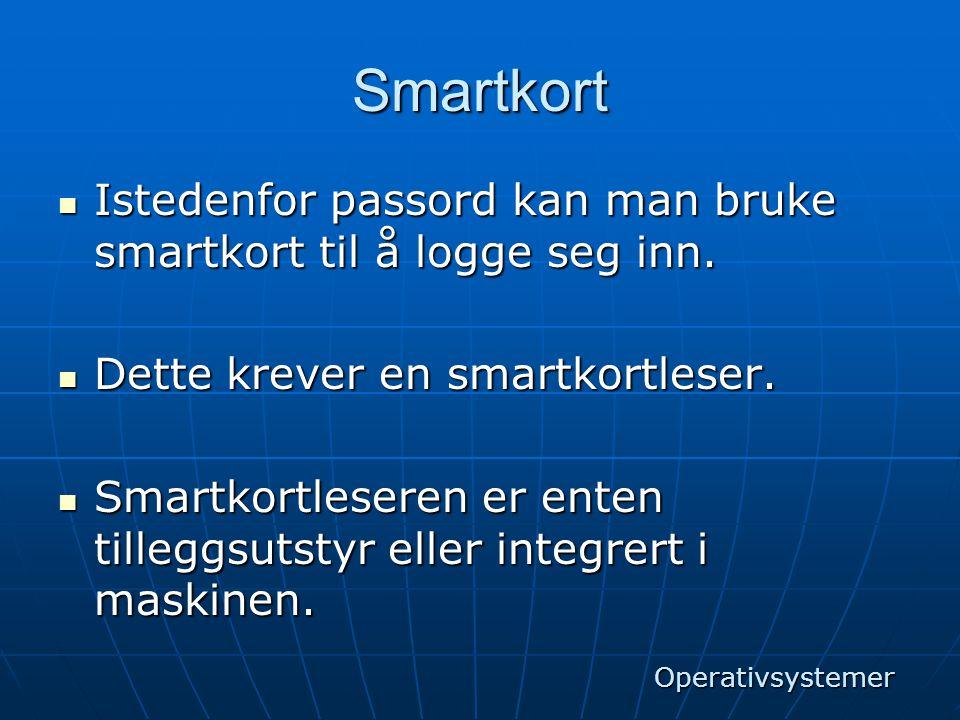 Smartkort Istedenfor passord kan man bruke smartkort til å logge seg inn. Dette krever en smartkortleser.