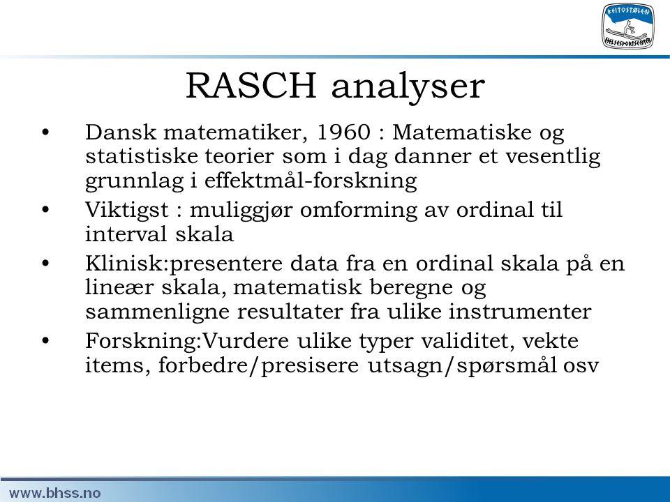 RASCH analyser Dansk matematiker, 1960 : Matematiske og statistiske teorier som i dag danner et vesentlig grunnlag i effektmål-forskning.
