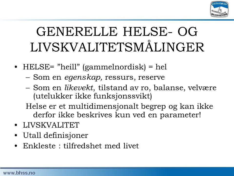 GENERELLE HELSE- OG LIVSKVALITETSMÅLINGER