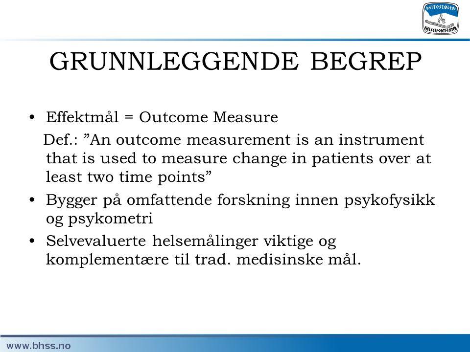 GRUNNLEGGENDE BEGREP Effektmål = Outcome Measure